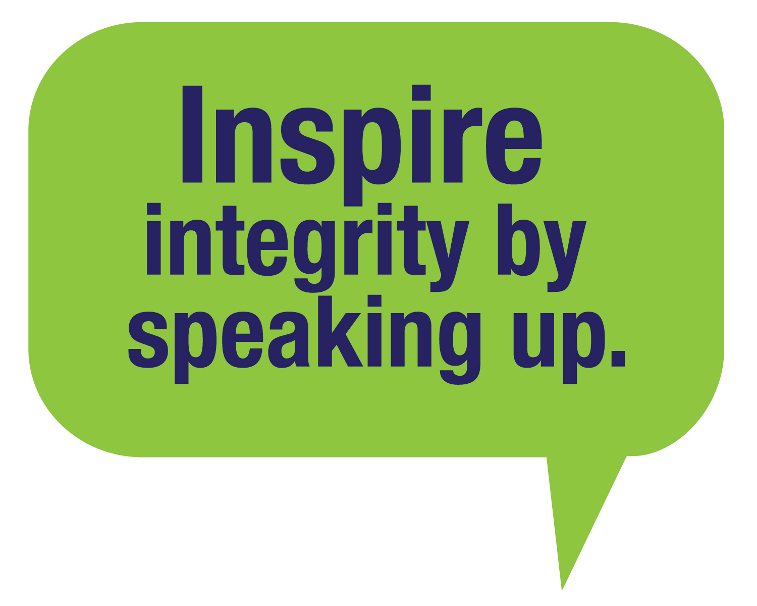 Inspire Integrity by Speaking Up Bubble